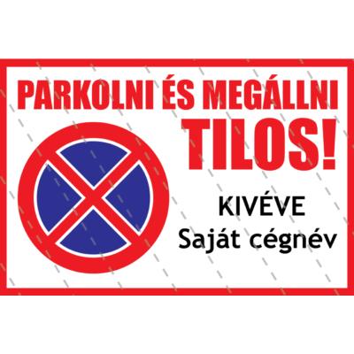 Parkolni és Megállni TILOS! tábla 10 x 22,5 cm